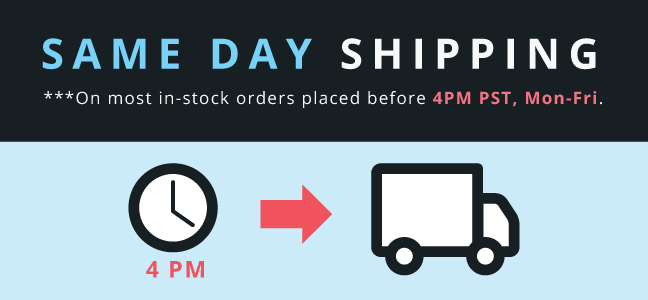 Same Day Shipping Tues-Fri before 3pm PST